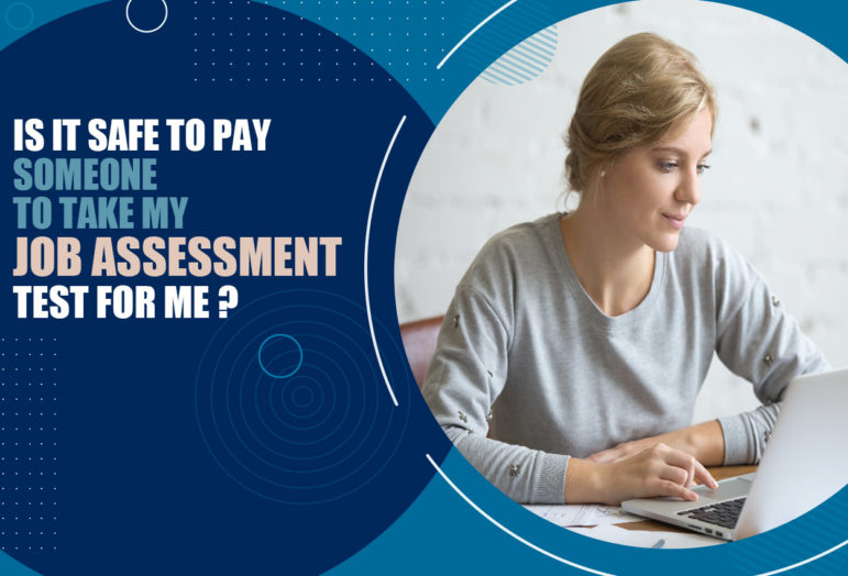 Is It Safe To Pay Someone To Take My Job Assessment Test for Me?